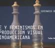 ARTE Y FEMINISMOS EN LA PRODUCCION VISUAL LATINOAMERICANA