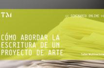 CÓMO ABORDAR LA ESCRITURA DE UN PROYECTO DE ARTE