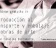 WEBINAR GRATUITO: IntroducciOn al transporte y embalaje de obras de arte con Carolina Bustamante