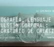 fotografia-lenguaje-y-pulsion-corporal-laboratorio-de-creacion